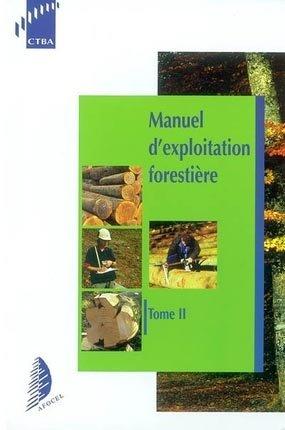 Manuel d'exploitation forestière Tome 2 - fcba / afocel - 9782856840214 -