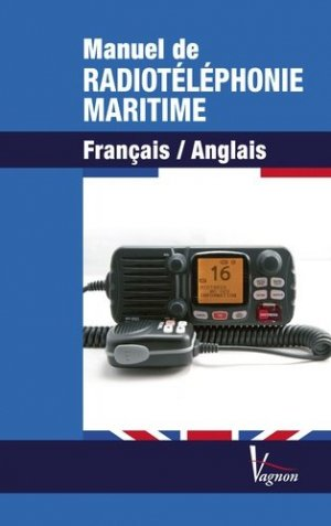 Manuel de radiotéléphonie maritime - vagnon - 9782857259718 -