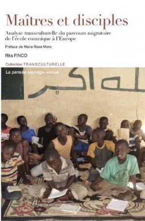Maîtres et disciples. Analyse transculturelle du parcours migratoire de l'école coranique à l'Europe - Pensée sauvage - 9782859193386 -