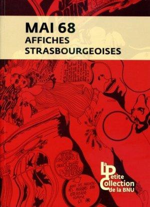 Mai 68. Affiches strasbourgeoises - Bibliothèque Nationale et Universitaire de Strasbourg - 9782859230746 -