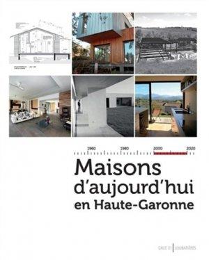 Maisons d'aujourd'hui en Haute-Garonne - loubatieres nouvelles editions  - 9782862667225 -