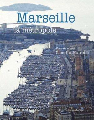Marseille la métropole - jeanne laffitte - 9782862764887 -