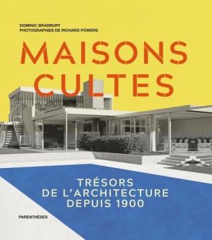 Maisons cultes : trésors de l'architecture depuis 1900 - parentheses - 9782863643341 -