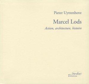 Marcel Lods. Action, architecture, histoire - Editions Verdier - 9782864325888 -