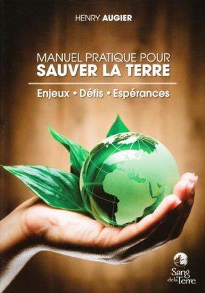 Manuel pratique pour sauver la terre - sang de la terre - 9782869852648 -