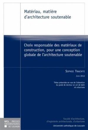Matériau, matière d'architecture soutenable - presses universitaires de louvain - 9782875580818 -