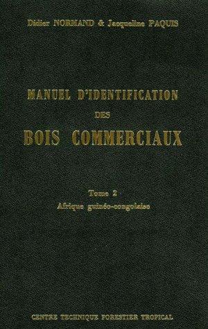 Manuel d'identification des bois commerciaux T2 - cirad - 9782876145955 -