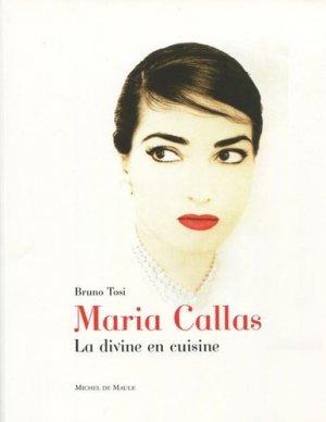 Maria Callas. La divine en cuisine - Michel de Maule - 9782876234710 -
