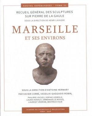 Marseille et ses environs. Recueil général des culptures sur Pierre de la Gaule - Académie des Inscriptions et Belles-Lettres - 9782877543767 -