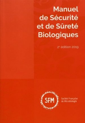 Manuel de Sécurité et de Sûreté Biologiques - societe francaise de microbiologie - 9782878050370 -