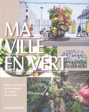 Ma Ville en vert - thames and hudson - 9782878113785 -