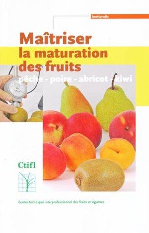 Maîtriser la maturation des fruits - ctifl - 9782879113234