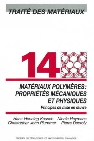Matériaux polymères: propriétés mécaniques et physiques (TM volume 14) - presses polytechniques et universitaires romandes - 9782880744151 -