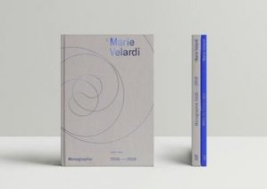 Marie Velardi. 2 volumes : Monographie 2006-2009 ; Atlas de Terre-Mer, Edition français-anglais-allemand - Infolio - 9782884748421 -