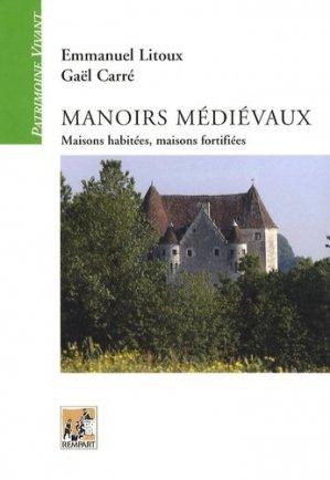 Manoirs médiévaux. Maisons habitées, maisons fortifiées (XIIe-XVe siècles) - Rempart - 9782904365478 -