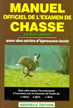 MANUEL OFFICIEL DE L'EXAMEN DE CHASSE. Avec des séries d'épreuves-tests - Chasse Sports - 9782905442055 -