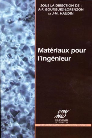 Matériaux pour l'ingénieur - presses des mines - 9782911256172 -