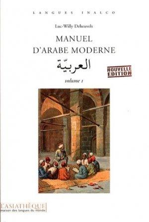 Manuel d'Arabe Moderne Volume 1 - asiathèque - 9782915255782 -