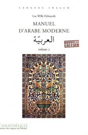 Manuel d'Arabe Moderne Volume 2 - asiathèque - 9782915255799 -