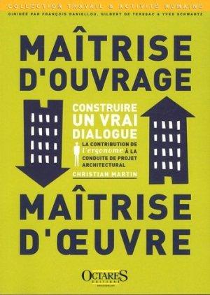 Maîtrise d'ouvrage / Maîtrise d'oeuvre - Construire un vrai dialogue - octares - 9782915346985 -