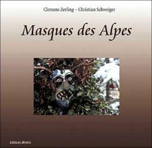Masques des Alpes - Editions Desiris - 9782915418019 -