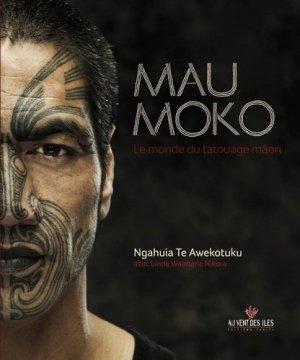 Mau Moko. Le monde du tatouage maori - Au vent des îles - 9782915654547 -