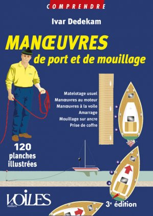Manoeuvre de port et de mouillage en 120 planches illustrées - voiles et voiliers - 9782916083308 -