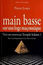 Main basse sur une loge maçonnique - Editions de la Hutte - 9782916123851 -