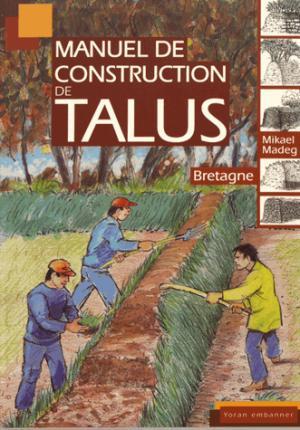 Manuel de construction de talus : Bretagne - yoran embanner - 9782916579900 -