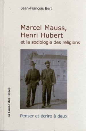 Marcel Mauss, Henri Hubert et la sociologie des religions - La Cause des Livres - 9782917336212 -