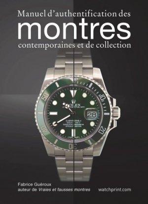Manuel d'authentification des montres contemporaines et de collection - watchprint - 9782940506231 -