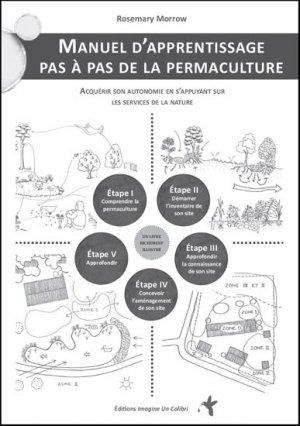 Manuel d'apprentissage pas à pas de la permaculture - imagine un colibri - 9782953734478 -