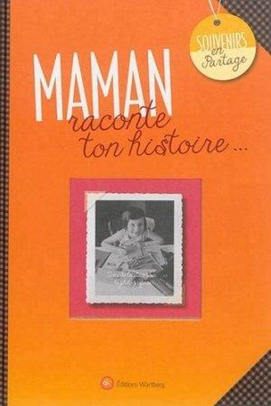 Maman, raconte ton histoire... - Editions Wartberg - 9783831327904 -