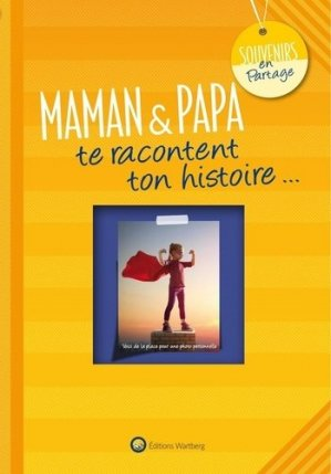 Maman & papa te racontent ton histoire - Editions Wartberg - 9783831329588 -