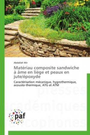 Matériau composite sandwiche à âme en liège et peaux en jute/époxyde - presses académiques francophones - 9783841622266 -