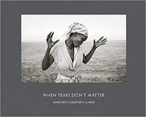 Margaret Courtney-Clarke When Tears Don't Matter /anglais - Steidl - 9783958298774 -