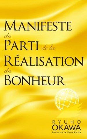 Manifeste du Parti de la Réalisation du Bonheur - IRH Press - 9784863955004 -