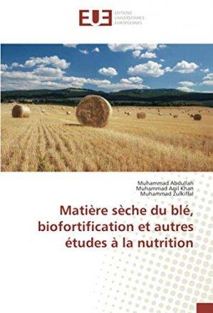 Matière sèche du blé, biofortification et autres études à la nutrition - editions universitaires europeennes - 9786139561018 -