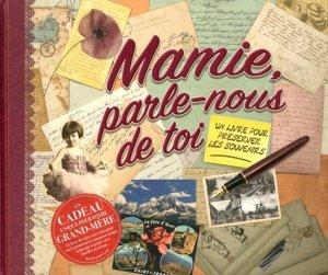 Mamie, parle-nous de toi. Un livre pour préserver les souvenirs - Familium - 9788090724006 -
