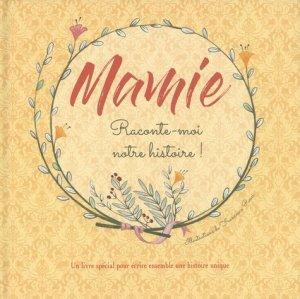Mamie, raconte-moi notre histoire ! Un livre spécial pour écrire ensemble une histoire unique - White Star - 9788832911763 -