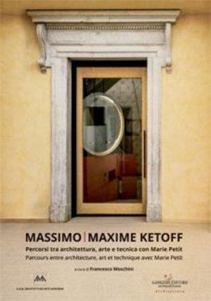 Massimo. Maxime Ketoff. Parcours entre architecture, art et technique avec Marie Petit, Edition bilingue français-italien - Gangemi Editore - 9788849237832 -
