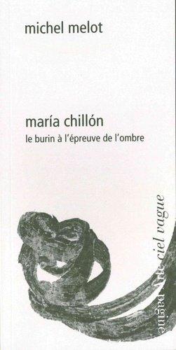 Maria Chillon. Le burin à l'épreuve de l'ombre - Pagine d'Arte - 9788894904253 -