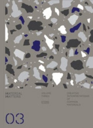 Material matters. Tome 3, Stone creative interpretations of common materials - Viction:ary - 9789887903345 -