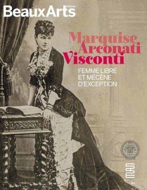 Marquise Arconati Visconti. Femme libre et mécène d'exception - beaux arts - 9791020405777 -