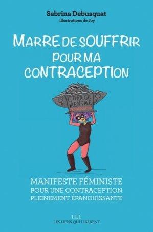 Marre de souffrir pour ma contraception - les liens qui liberent - 9791020906922