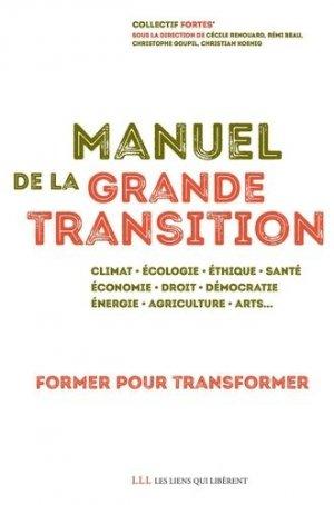 Manuel de la grande transition - les liens qui liberent - 9791020909060 -