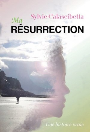 Ma Résurrection - Bookelis - 9791022786126 -