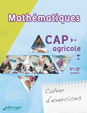 Mathématiques : Cahier d'exercices CAP Agricole 1re/2e année - educagri - 9791027500802 -