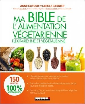 Ma bible de l'alimentation végétarienne, flexitarienne et végétalienne - leduc - 9791028509552 -