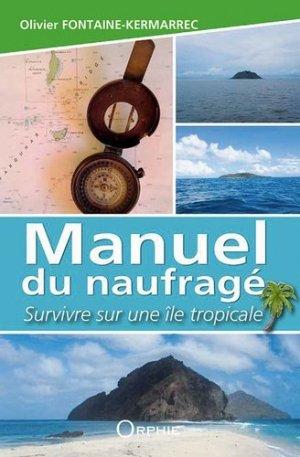 Manuel du naufragé - Survivre sur une île tropicale - orphie - 9791029800986 -